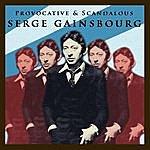 Serge Gainsbourg Provocative & Scandalous