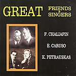 Feodor Chaliapin Great Friends & Singers
