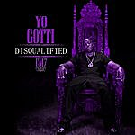 Yo Gotti Disqualified (Chopped And Screwed) [Feat. Deejay Sincere]