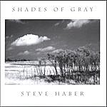 Steve Haber Shades Of Gray
