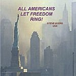 Steve Byers All Americans Let Freedom Ring