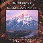 Steve Haun Impressions Of The Rocky Mountains II