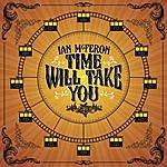 Ian McFeron Time Will Take You