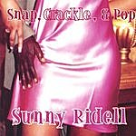 Sunny Ridell Snap, Crackle, And Pop
