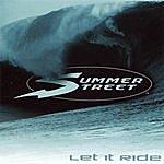 Summer Street Let It Ride