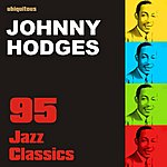 Johnny Hodges 95 Jazz Classics By Johnny Hodges (The Best Of Johnny Hodges)