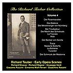 Richard Tauber The Richard Tauber Collection, Vol. 4 Early Opera Scenes: Strauss, Wagner, Verdi, Rossini, Puccini, Wolf-Ferrari
