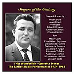 Fritz Wunderlich Singers Of The Century: Fritz Wunderlich, Vol. 1 / The Earliest Radio Performances 1954-1962: Operetta Songs And Scenes
