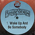 Brainstorm Wake Up And Be Somebody