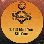 The S.O.S. Band Tell Me If You Still Care