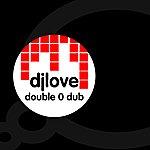 DJ Love Double 0 Dub