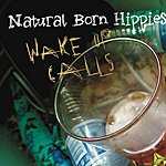 Natural Born Hippies Wake Up Calls