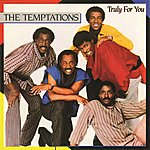 The Temptations Truly For You