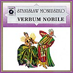 Chorus Moniuszko: Verbum Nobile - Opera In One Act