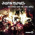 Justin Michael Her World Goes On - 2013 Mixes