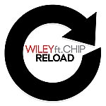 Wiley Reload (Ft. Chip)