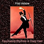Fred Astaire Fascinating Rhythms & Crazy Feet