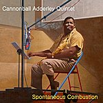 Cannonball Adderley Quintet Spontaneous Combustion
