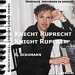 Robert Schumann Knight Rupert , Knecht Ruprecht (Feat. Roger Roman)