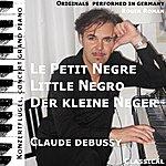 Claude Debussy Le Petit Negre , Der Kleine Neger , The Little Negro (Feat. Roger Roman)