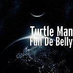 Turtle Man Full De Belly