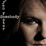 Jen Foster Somebody