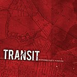 Transit Nothing Lasts Forever