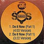 The S.O.S. Band Do It Now (Pt. 1) [4:03 Version] / Do It Now (Pt. 1) [3:22 Version]