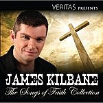 James Kilbane The Songs Of Faith Collection