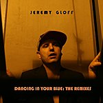 Jeremy Gloff Dancing In Your Blue: The Remixes