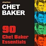 Chet Baker 90 Chet Baker Essentials