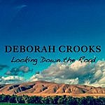 Deborah Crooks Looking Down The Road