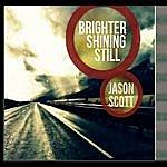 Jason Scott Brighter Shining Still