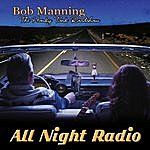 Bob Manning All Night Radio