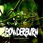 Powderburn Four Thirty Two