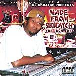 DJ Skratch Made From Skratch