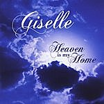 Giselle Heaven Is My Home