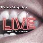 Fran Snyder Live And Then Some