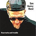 Son Henry Heartache And Trouble