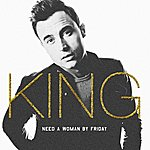 King Need A Woman By Friday