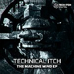 Technical Itch The Machine Mind Ep