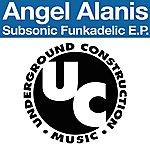 Angel Alanis Subsonic Funkadelic Ep