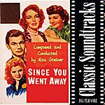 Max Steiner Since You Went Away (1944 Film Score)