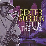Dexter Gordon Settin' The Pace