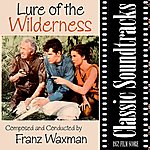 Franz Waxman Lure Of The Wilderness (1952 Film Score)