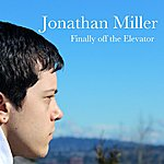 Jonathan Miller Finally Off The Elevator -Single