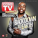 Consequence Back Down To Earth
