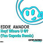 Eddie Amador Hey! Where U At?
