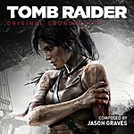 Jason Graves Tomb Raider: Original Soundtrack