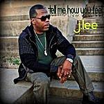 J. Lee Tell Me How You Feel - Single